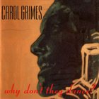 CAROL GRIMES Why Don't They Dance? album cover