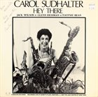 CAROL SUDHALTER Hey There album cover