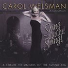 CAROL WELSMAN Swing Ladies, Swing - A Tribute to the Singers of the Swing Era album cover