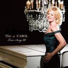 CAROL WELSMAN This is CAROL Love Song 20 album cover