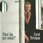 CAROL WELSMAN What'cha Got Cookin'? album cover