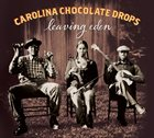 CAROLINA CHOCOLATE DROPS Leaving Eden album cover