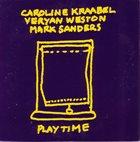 CAROLINE KRAABEL Caroline Kraabel, Veryan Weston, Mark Sanders : Playtime album cover