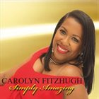 CAROLYN FITZHUGH Simply Amazing album cover
