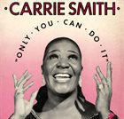 CARRIE SMITH Only You Can Do It album cover