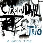 CARSTEN DAHL A Good Time album cover