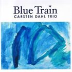 CARSTEN DAHL Blue Train album cover