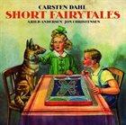 CARSTEN DAHL Carsten Dahl, Arild Andersen, Jon Christensen : Short Fairytales album cover
