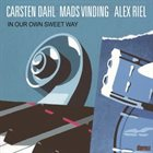 CARSTEN DAHL In Our Own Sweet Way album cover