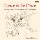 CARSTEN DAHL Space Is the Place album cover