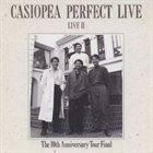 CASIOPEA Perfect Live II album cover