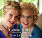 CASWELL SISTERS Alive in the Singing Air album cover