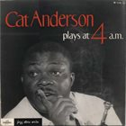 CAT ANDERSON Plays At 4 a. m. album cover