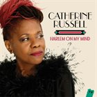CATHERINE RUSSELL Harlem On My Mind album cover
