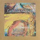 CATHERINE SIKORA Elemental album cover