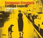 CATHRINE LEGARDH Gorgeous Creature album cover