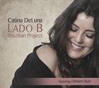 CATINA DELUNA Lado B Brazilian Project album cover