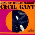 CECIL GANT King Of Boogie Woogie album cover