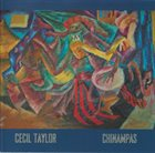 CECIL TAYLOR Chinampas album cover