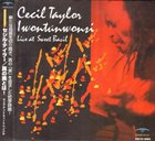 CECIL TAYLOR Iwontunwonsi - Live At Sweet Basil album cover