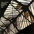 CECIL TAYLOR Looking (Berlin Version) Solo album cover