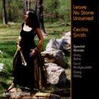 CECILIA SMITH Leave No Stone Unturned album cover