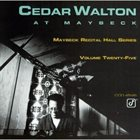 CEDAR WALTON Cedar Walton at Maybeck: Maybeck Recital Hall Series Vol. 25 album cover