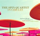 CHAD MCCULLOUGH The Spin Quartet : In Circles album cover