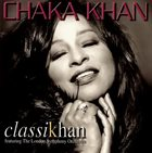 CHAKA KHAN Chaka Khan Featuring The London Symphony Orchestra ‎: Classikhan album cover