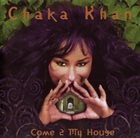 CHAKA KHAN Come 2 My House album cover