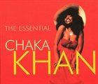CHAKA KHAN The Essential Chaka Khan album cover
