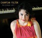 CHAMPIAN FULTON Breeze and I album cover