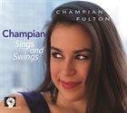 CHAMPIAN FULTON Champian Sings and Swings album cover