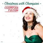 CHAMPIAN FULTON Christmas With Champian album cover