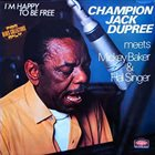 CHAMPION JACK DUPREE Champion Jack Dupree Meets Mickey Baker & Hal Singer : I'm Happy To Be Free (aka The Death Of Louis) album cover