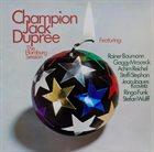 CHAMPION JACK DUPREE Featuring Rainer Baumann, Gaggy Mrocek, Achim Reichel, Steffi Stephan, Jean-Jaques Kravetz, Ringo Funk, Stefan Wulff : The Hamburg Session album cover