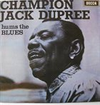 CHAMPION JACK DUPREE Hums The Blues album cover