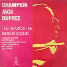 CHAMPION JACK DUPREE The Heart Of The Blues Is Sound (aka Home aka Jazz & Blues Collection) album cover