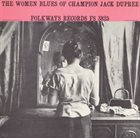 CHAMPION JACK DUPREE The Women Blues Of Champion Jack Dupree album cover
