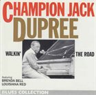 CHAMPION JACK DUPREE Walkin' The Road album cover