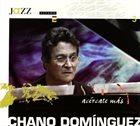 CHANO DOMINGUEZ Acércate Más album cover