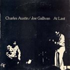 CHARLES AUSTIN Charles Austin & Joe Gallivan : At Last album cover