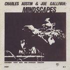 CHARLES AUSTIN Charles Austin & Joe Gallivan : Mindscapes album cover