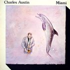 CHARLES AUSTIN Miami album cover