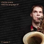 CHARLES EVANS It Needs It album cover