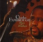 CHARLES FAMBROUGH Blues At Bradley`s album cover