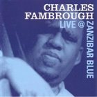 CHARLES FAMBROUGH Live @ Zanzibar Blue album cover