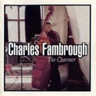 CHARLES FAMBROUGH The Charmer album cover