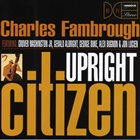 CHARLES FAMBROUGH Upright Citizen album cover