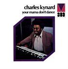 CHARLES KYNARD Your Mama Don't Dance album cover